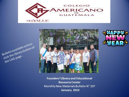 Founders' Library and Educational Resource Center Monthly New Materials Bulletin N° 207 January 2014 Bulletin available online: click the library button.