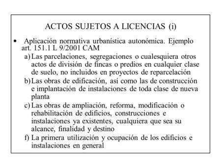 ACTOS SUJETOS A LICENCIAS (i)