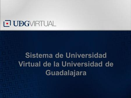 Sistema de Universidad Virtual de la Universidad de Guadalajara.
