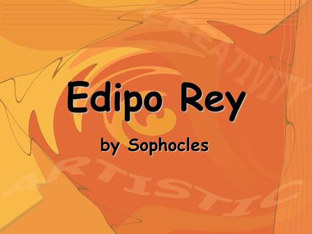 Edipo Rey by Sophocles.