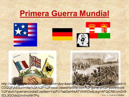 Primera Guerra Mundial Fco. J. Cuenca Villalba  CDQQFjAE&url=http%3A%2F%2Fwww.claseshistoria.com%2Fgeneral%2Fpowerpoint.