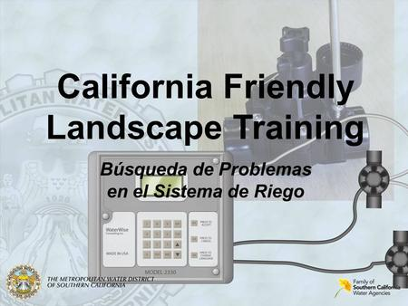 California Friendly Landscape Training Búsqueda de Problemas en el Sistema de Riego.