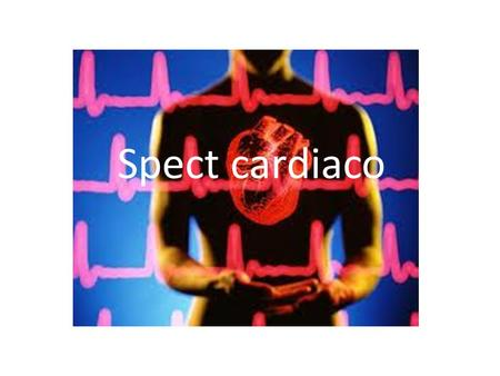 Spect cardiaco.