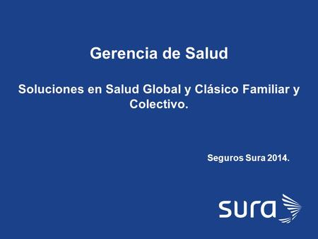 Soluciones en Salud Global y Clásico Familiar y Colectivo.