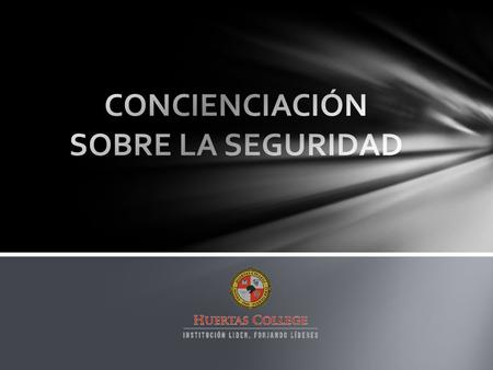 Huertas College en su responsabilidad de cumplir con los requerimientos del Clery Awareness and Campus Security Act of 1990, conocido como el Jeanne Clery.