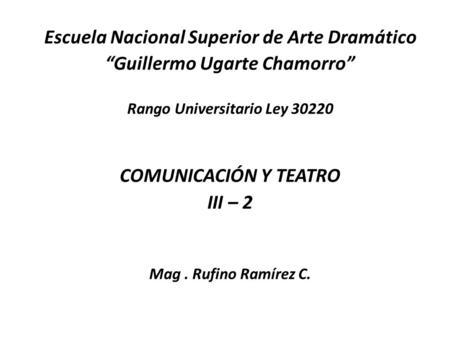 Escuela nacional superior de arte dram tico guillermo for Escuela superior de artes