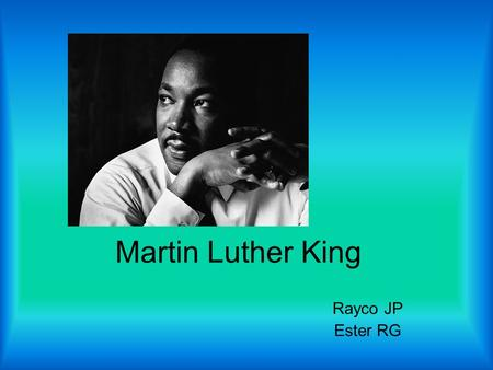 Martin Luther King Rayco JP Ester RG.