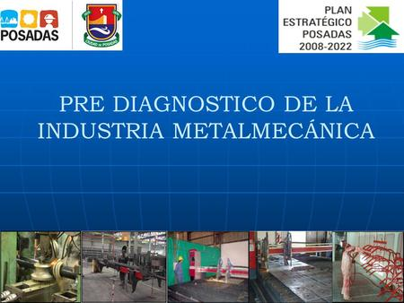 PRE DIAGNOSTICO DE LA INDUSTRIA METALMECÁNICA