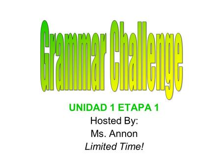 UNIDAD 1 ETAPA 1 Hosted By: Ms. Annon Limited Time!