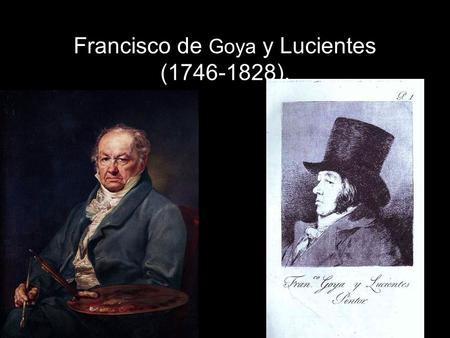 Francisco de Goya y Lucientes ( ).