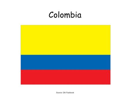Colombia Source: CIA Factbook.