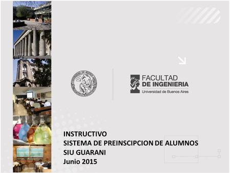 INSTRUCTIVO SISTEMA DE PREINSCIPCION DE ALUMNOS SIU GUARANI Junio 2015.