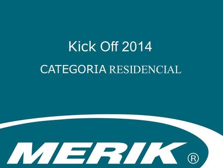 Kick Off 2014 CATEGORIA RESIDENCIAL.