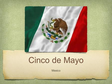 Cinco de Mayo Mexico. Cinco de Mayo is a commemoration of a Mexican victory over the French at Puebla on May 5th, 1862.