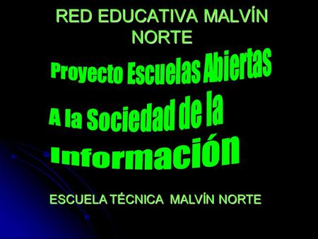 RED EDUCATIVA MALVÍN NORTE ESCUELA TÉCNICA MALVÍN NORTE.