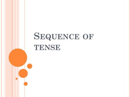 S EQUENCE OF TENSE. Traduce: I would sing the song. (cantar la canción) Cantaría la canción.