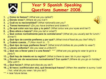 Year 9 Spanish Speaking Questions Summer 2008.