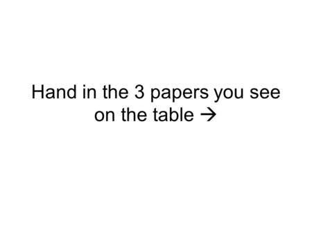 Hand in the 3 papers you see on the table . A culture lesson on Diego Maradona and soccer in South America.