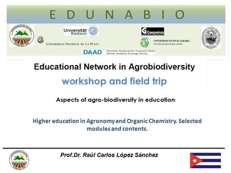 Higher education in Agronomy and Organic Chemistry. Selected modules and contents. Prof.Dr. Raúl Carlos López Sánchez.