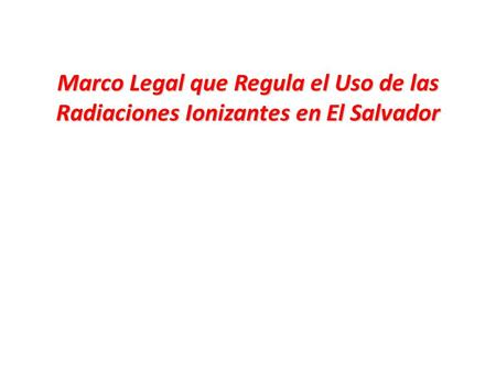 Marco legal Autoridad Reguladora Requisitos Responsabilidades