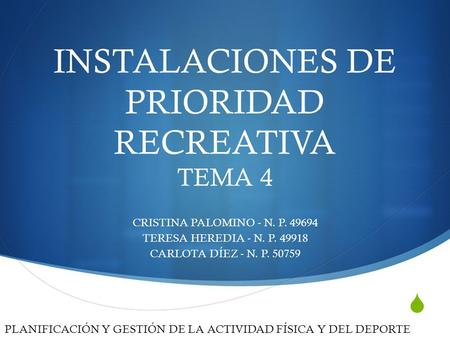 INSTALACIONES DE PRIORIDAD RECREATIVA TEMA 4