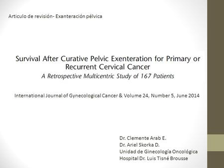 International Journal of Gynecological Cancer & Volume 24, Number 5, June 2014 Articulo de revisión- Exanteración pélvica Dr. Clemente Arab E. Dr. Ariel.