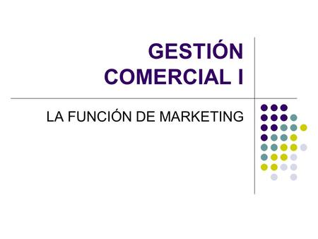 LA FUNCIÓN DE MARKETING