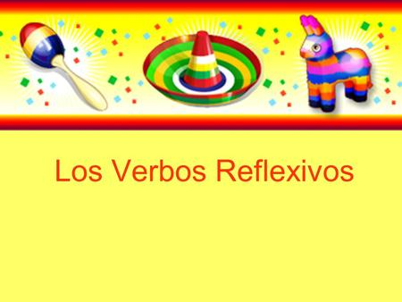 Los Verbos Reflexivos. What is a Reflexive Verb? A verb is reflexive when the subject (the person doing the action) and the receiver of the action are.