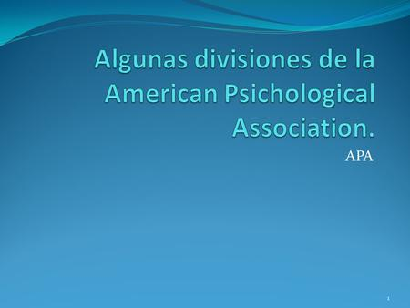 Algunas divisiones de la American Psichological Association.