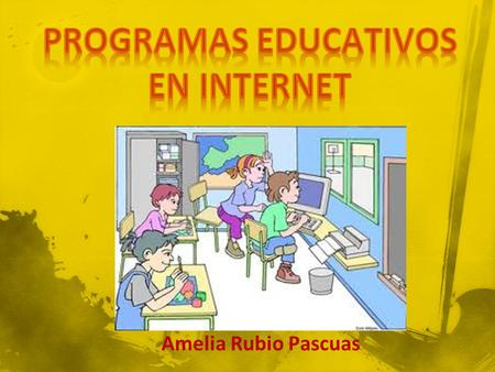 PROGRAMAS EDUCATIVOS EN INTERNET