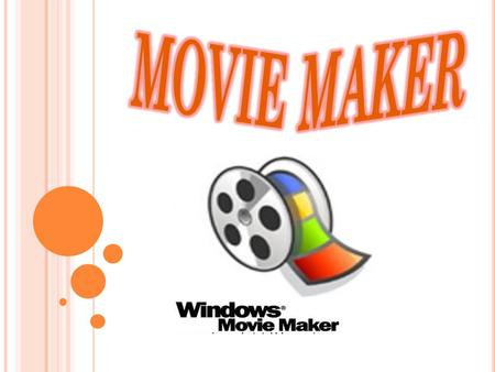 ¿Q UÉ ES MOVIE MAKER ? Windows Movie Maker es una característica de Windows Vista que permite crear presentaciones y vídeos caseros en el equipo y completarlos.