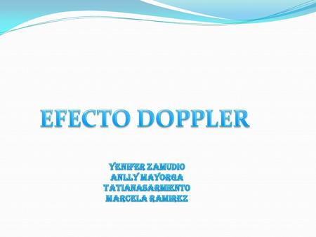 EFECTO DOPPLER YENIFER ZAMUDIO ANLLY MAYORGA TATIANASARMIENTO
