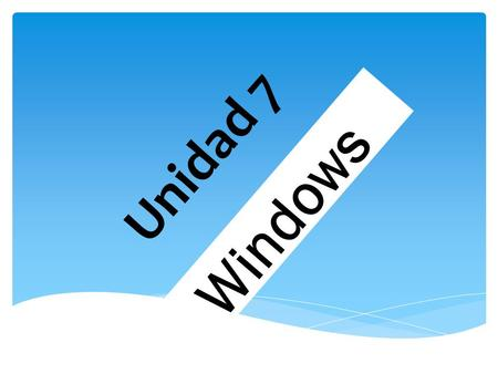 Unidad 7 Windows.