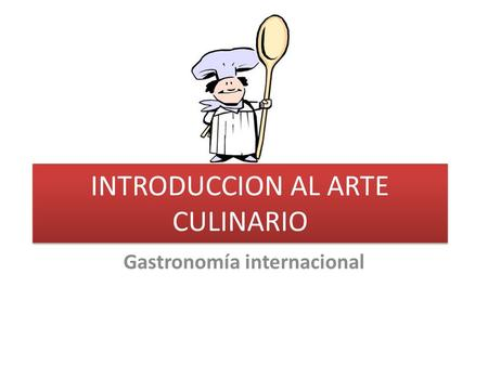 INTRODUCCION AL ARTE CULINARIO