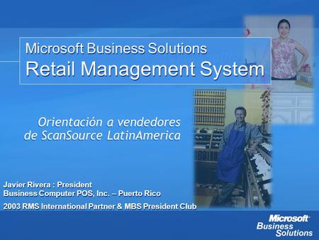 Microsoft Business Solutions Retail Management System Microsoft Business Solutions Retail Management System Orientación a vendedores de ScanSource LatinAmerica.