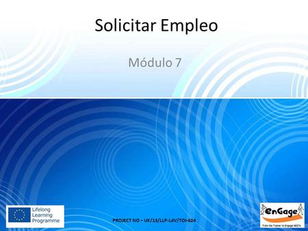 Solicitar Empleo Módulo 7 PROJECT NO – UK/13/LLP-LdV/TOI-624.