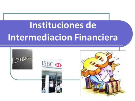 Instituciones de Intermediacion Financiera