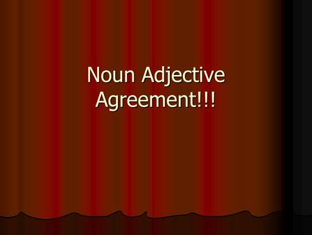 Noun Adjective Agreement!!!