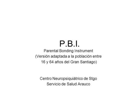 P.B.I. Parental Bonding Instrument