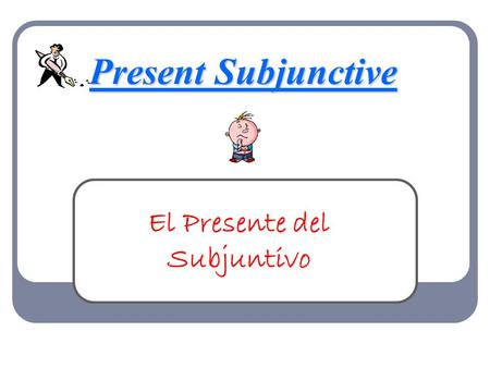 Present Subjunctive El Presente del Subjuntivo. El Subjuntivo In Spanish, in certain contexts, when you are talking about opinion, how somebody feels.