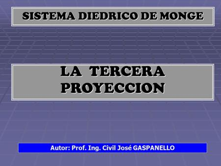 Autor: Prof. Ing. Civil José GASPANELLO