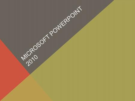 MICROSOFT POWERPOINT 2010. VERSIONES DE POWER POINT Power Point 2000 Power Point 2003 Power Point 2007 Power Point 2010 Power Point 2013.