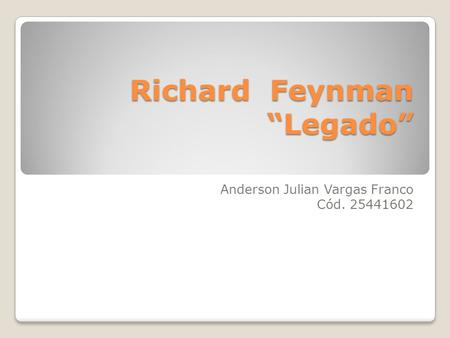 "Richard Feynman ""Legado"""