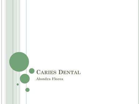 Caries Dental Alondra Flores.