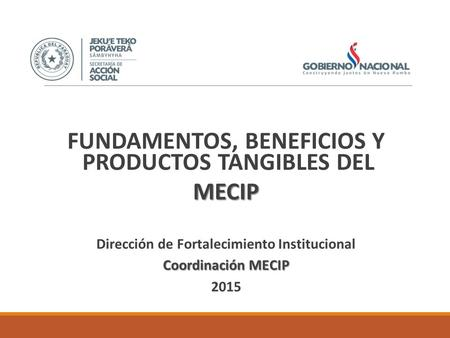 FUNDAMENTOS, BENEFICIOS Y PRODUCTOS TANGIBLES DEL MECIP
