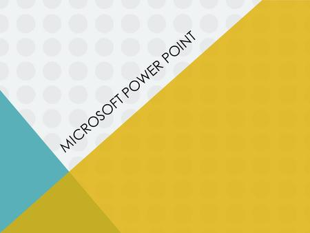 Microsoft power point.