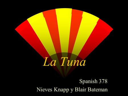 La Tuna Spanish 378 Nieves Knapp y Blair Bateman.