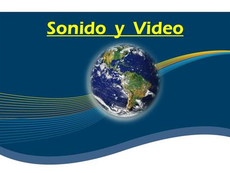 Sonido y Video. Los tres formatos más populares de sonido en HTML son: WAVE: los formatos de sonidos son.wav (audio/x-wave), AU: (audio Basic) que reproducen.