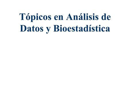 Tópicos en Análisis de Datos y Bioestadística. SAMPLES AND POPULATIONS: INFERENCE AND PROBABILITY Population P1P1 P2P2 P 15 P3P3 PNPN Sample S1S1 S2S2.