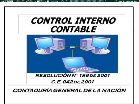 CONTROL INTERNO CONTABLE RESOLUCIÓN N° 196 de 2001 C.E. 042 de 2001.